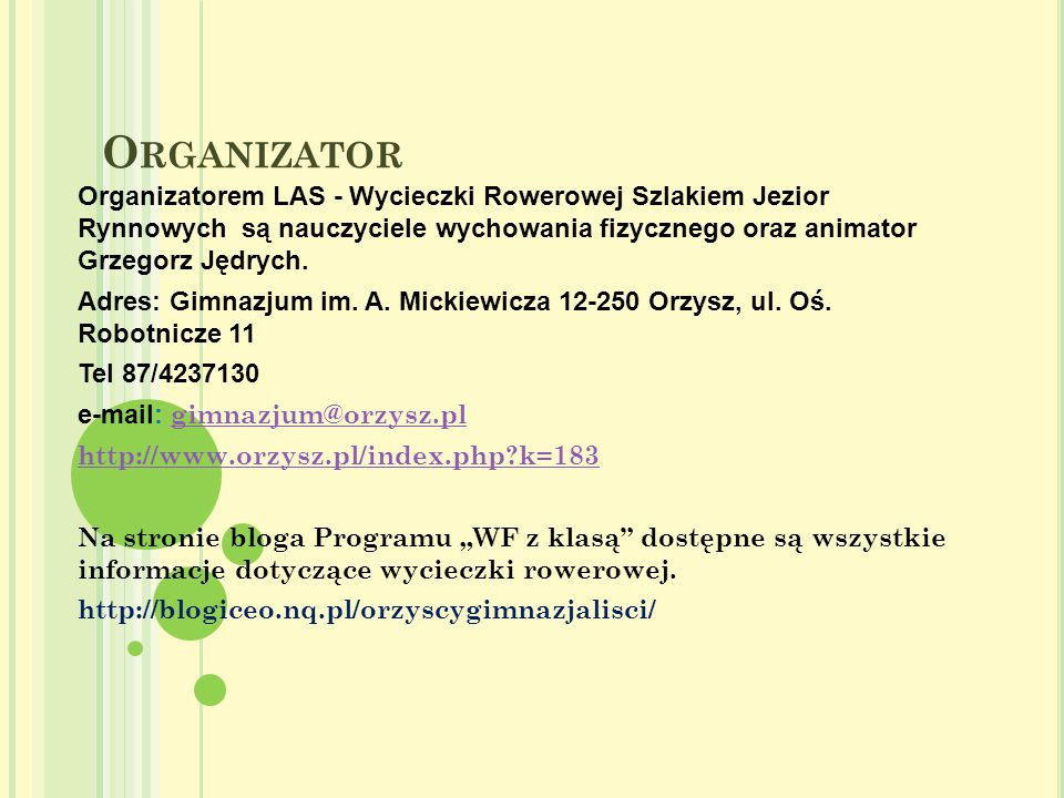 P RZEBIEG WYCIECZKI Zbiórka uczestników : GRUPA Gimnazjum Orzysz oraz ZSO Orzysz – godz.
