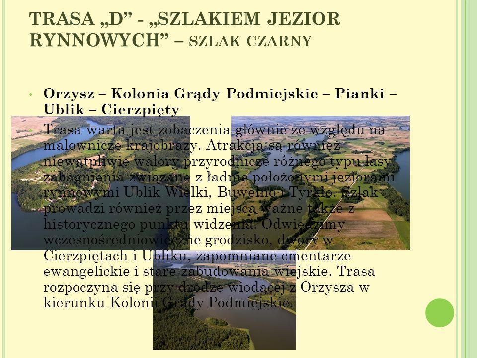 D1 – Punkt widokowy przy Kolonia Grądy Podmiejskie – 1,3 km Położony jest 10 m od drogi na szczycie wzniesienia z charakterystycznym betonowym słupkiem.