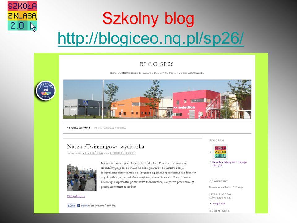 Szkolny blog Szkolny blog http://blogiceo.nq.pl/sp26/http://blogiceo.nq.pl/sp26/