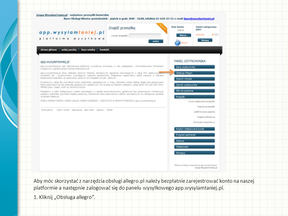 """1. Kliknij """"Obsługa allegro"""". Aby móc skorzystać z narzędzia obsługi allegro.pl należy bezpłatnie zarejestrować konto na naszej platformie a następnie"""