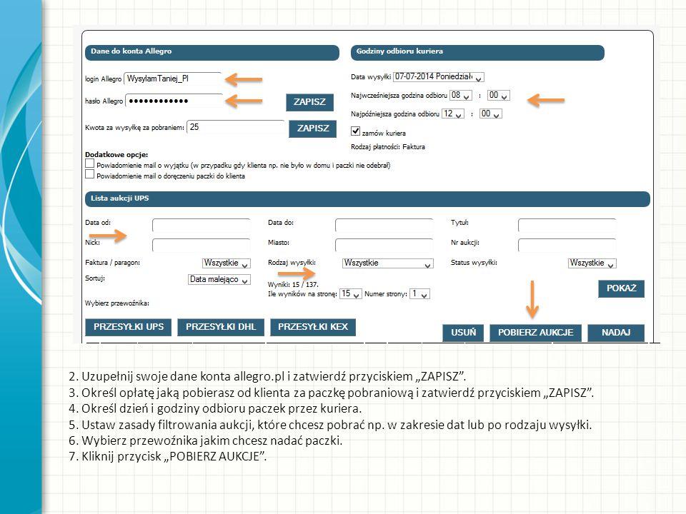 """2. Uzupełnij swoje dane konta allegro.pl i zatwierdź przyciskiem """"ZAPISZ"""". 3. Określ opłatę jaką pobierasz od klienta za paczkę pobraniową i zatwierdź"""