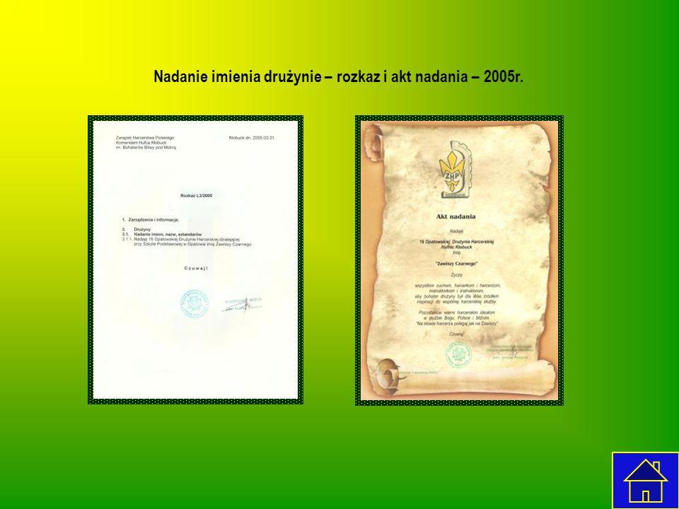 Nadanie imienia drużynie – rozkaz i akt nadania – 2005r.