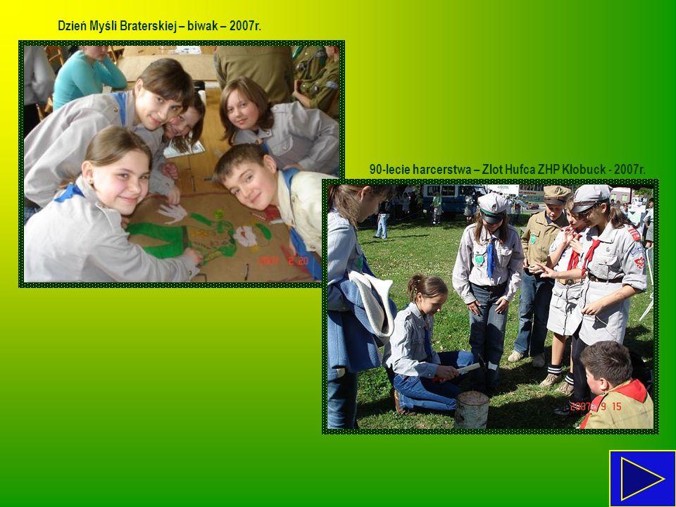 Dzień Myśli Braterskiej – biwak – 2007r. 90-lecie harcerstwa – Zlot Hufca ZHP Kłobuck - 2007r.