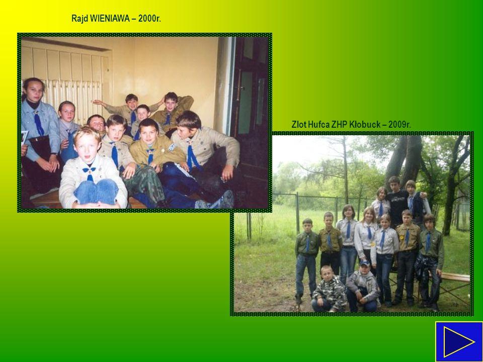 Zlot Hufca ZHP Kłobuck – 2009r. Rajd WIENIAWA – 2000r.