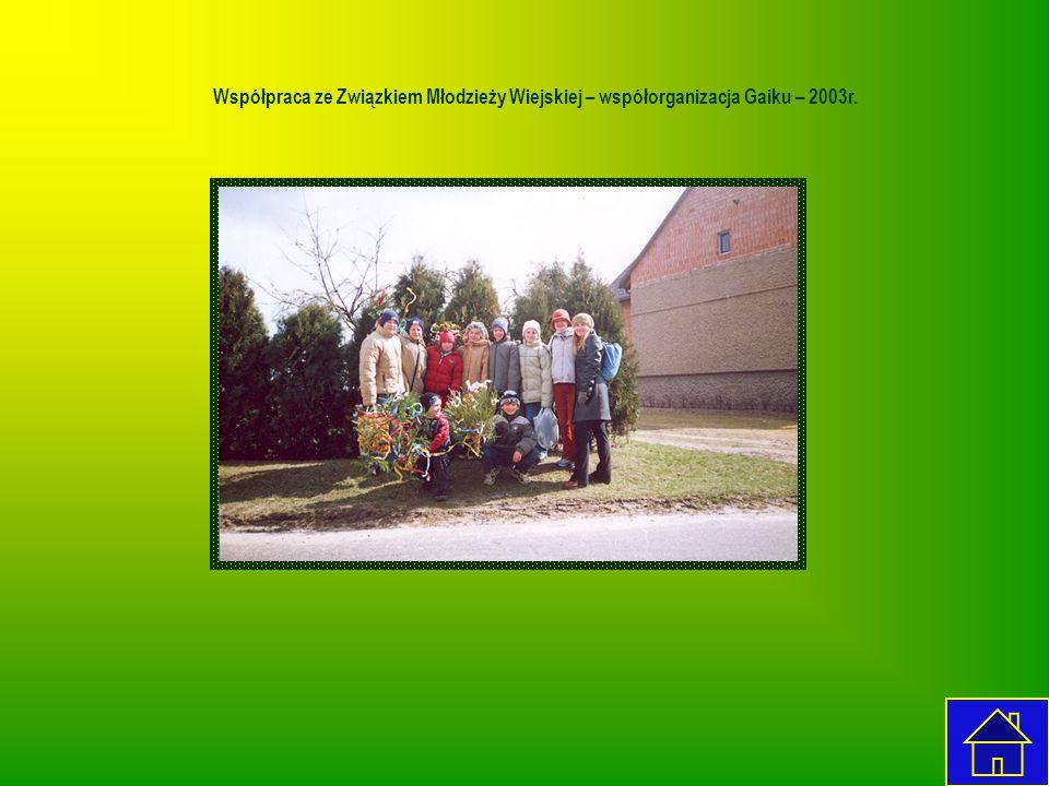 Współpraca ze Związkiem Młodzieży Wiejskiej – współorganizacja Gaiku – 2003r.