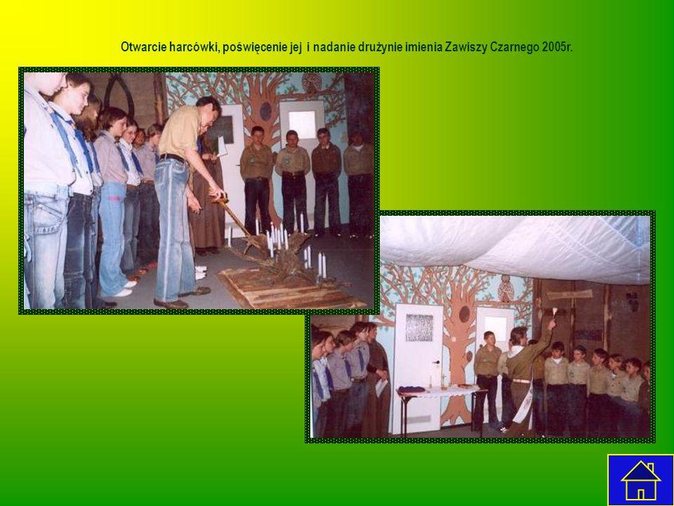 Otwarcie harcówki, poświęcenie jej i nadanie drużynie imienia Zawiszy Czarnego 2005r.