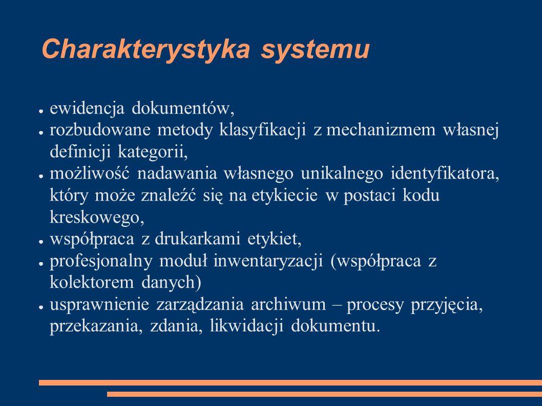 Charakterystyka systemu ● ewidencja dokumentów, ● rozbudowane metody klasyfikacji z mechanizmem własnej definicji kategorii, ● możliwość nadawania wła