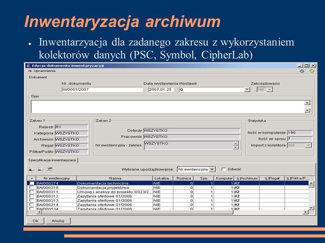 Inwentaryzacja archiwum ● Inwentarzyacja dla zadanego zakresu z wykorzystaniem kolektorów danych (PSC, Symbol, CipherLab)