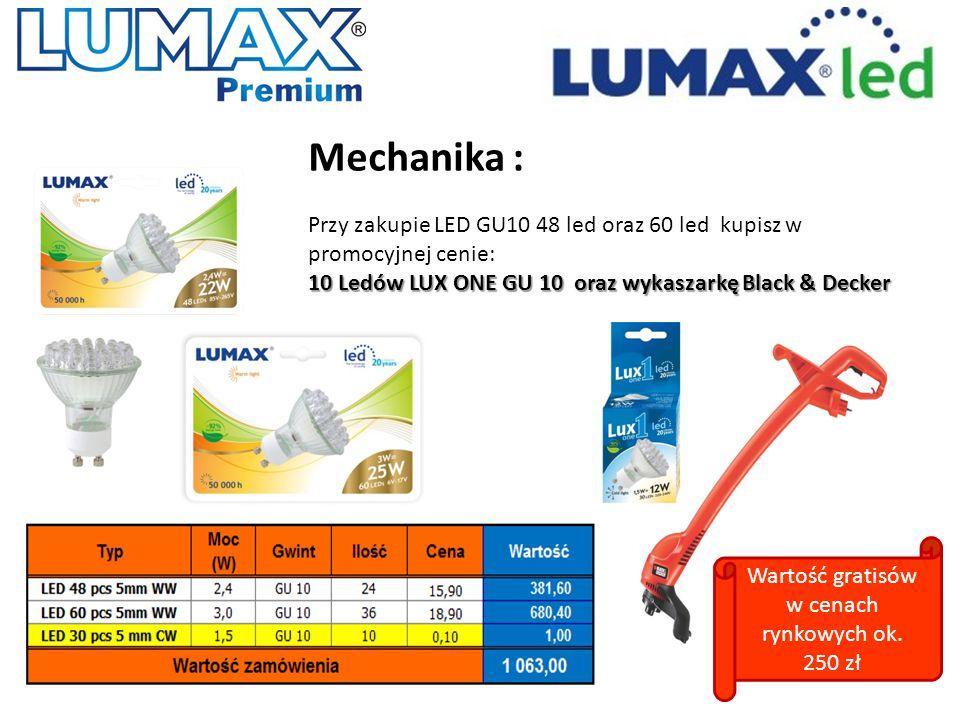 Mechanika : Przy zakupie LED GU10 48 led oraz 60 led kupisz w promocyjnej cenie: 10 Ledów LUX ONE GU 10 oraz wykaszarkę Black & Decker Wartość gratisó