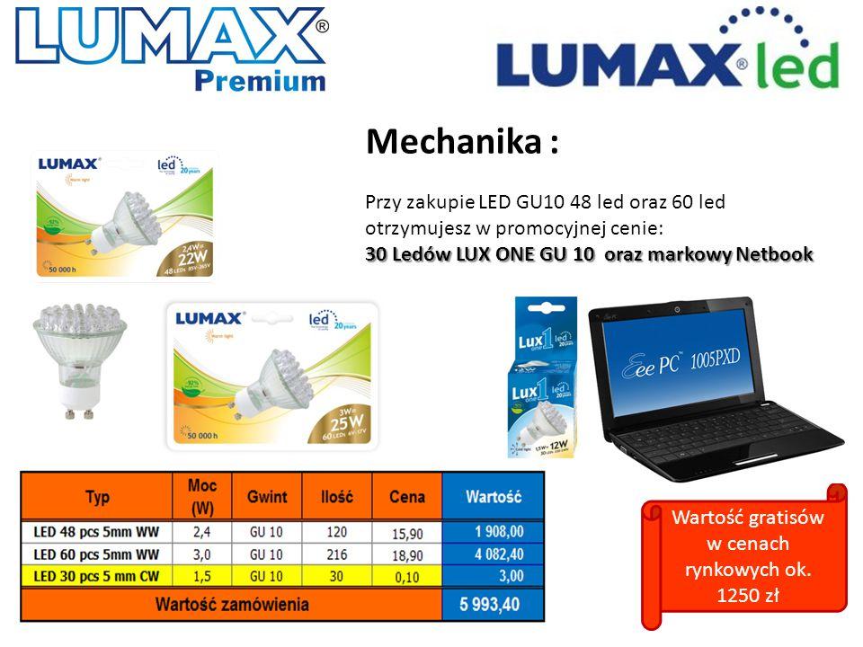 Mechanika : Przy zakupie LED GU10 48 led oraz 60 led otrzymujesz w promocyjnej cenie: 30 Ledów LUX ONE GU 10 oraz markowy Netbook Wartość gratisów w c