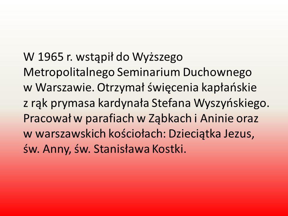 W 1965 r. wstąpił do Wyższego Metropolitalnego Seminarium Duchownego w Warszawie. Otrzymał święcenia kapłańskie z rąk prymasa kardynała Stefana Wyszyń