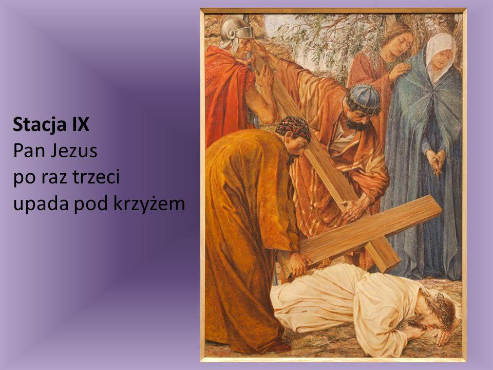 Stacja IX Pan Jezus po raz trzeci upada pod krzyżem