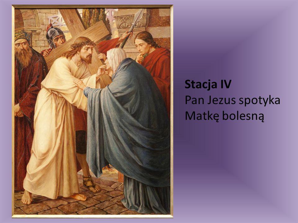 Stacja IV Pan Jezus spotyka Matkę bolesną