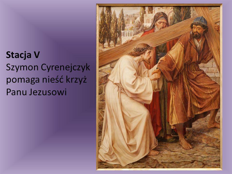 Stacja V Szymon Cyrenejczyk pomaga nieść krzyż Panu Jezusowi