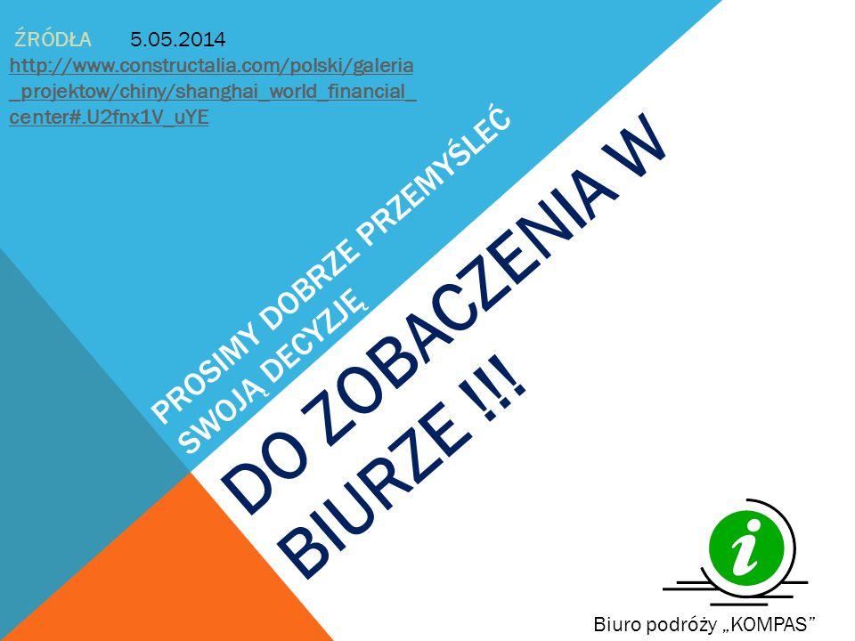 """PROSIMY DOBRZE PRZEMYŚLEĆ SWOJĄ DECYZJĘ DO ZOBACZENIA W BIURZE !!!W BIURZE !!! Biuro podróży """"KOMPAS"""" ŹRÓDŁA http://www.constructalia.com/polski/galer"""