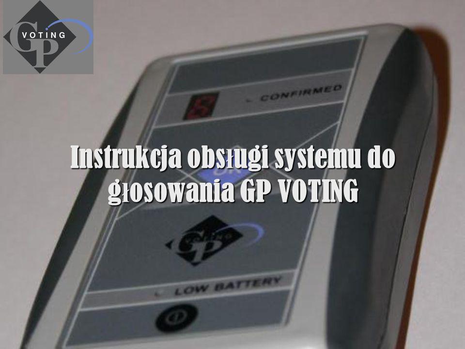 Instrukcja obs ł ugi systemu do g ł osowania GP VOTING