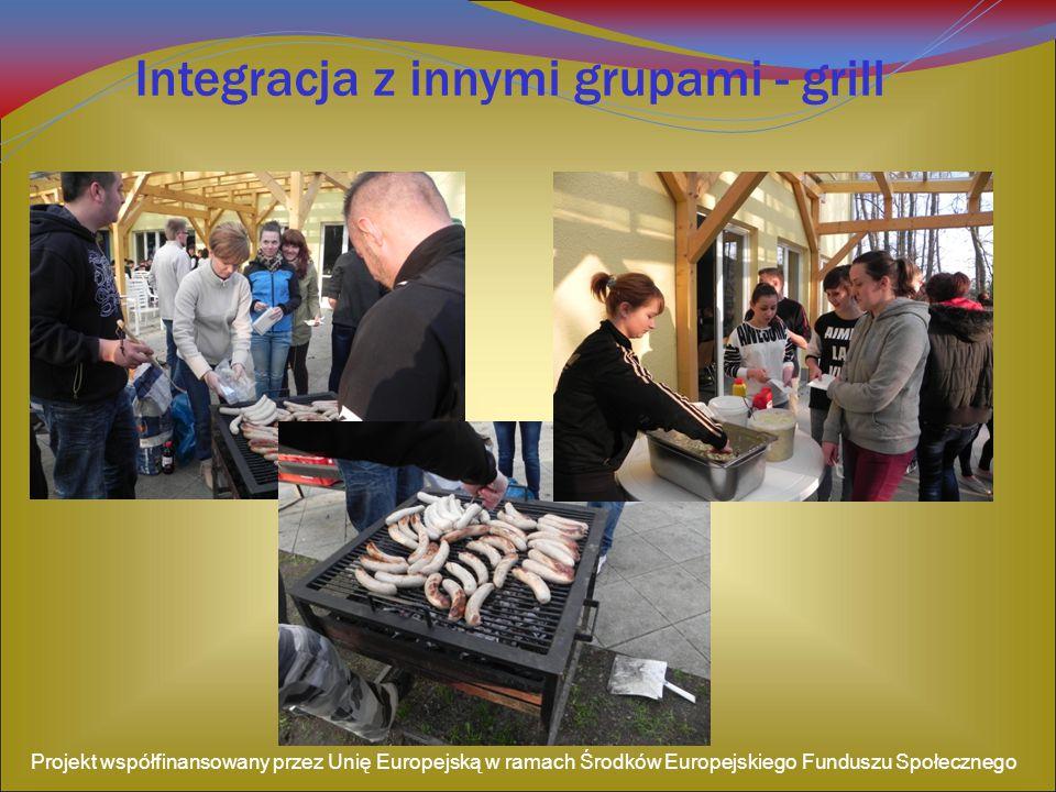 Integracja z innymi grupami - grill Projekt współfinansowany przez Unię Europejską w ramach Środków Europejskiego Funduszu Społecznego