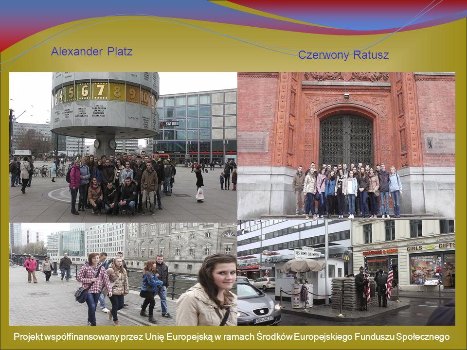 Alexander Platz Czerwony Ratusz Projekt współfinansowany przez Unię Europejską w ramach Środków Europejskiego Funduszu Społecznego