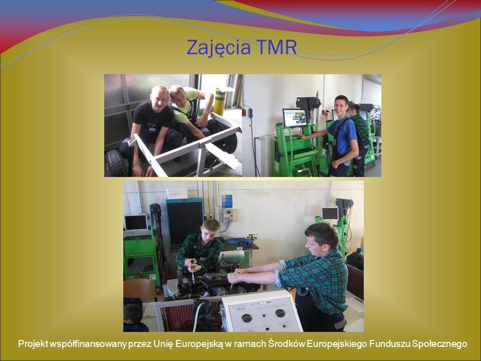 Zajęcia TMR Projekt współfinansowany przez Unię Europejską w ramach Środków Europejskiego Funduszu Społecznego