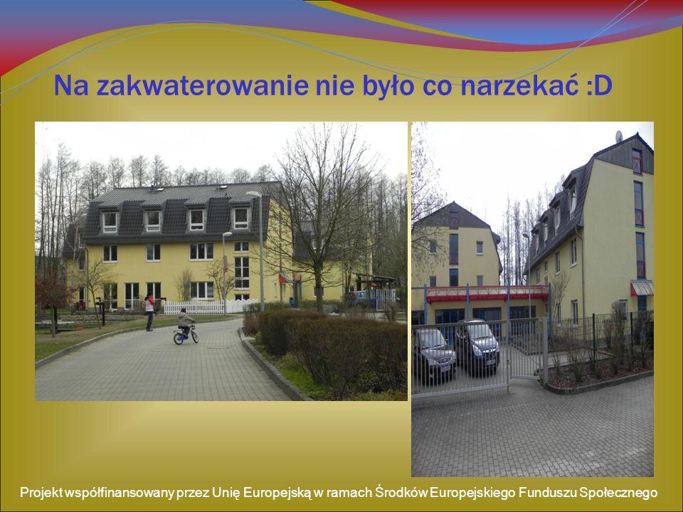 Nasz ośrodek był bardzo dobrze wyposażony Projekt współfinansowany przez Unię Europejską w ramach Środków Europejskiego Funduszu Społecznego