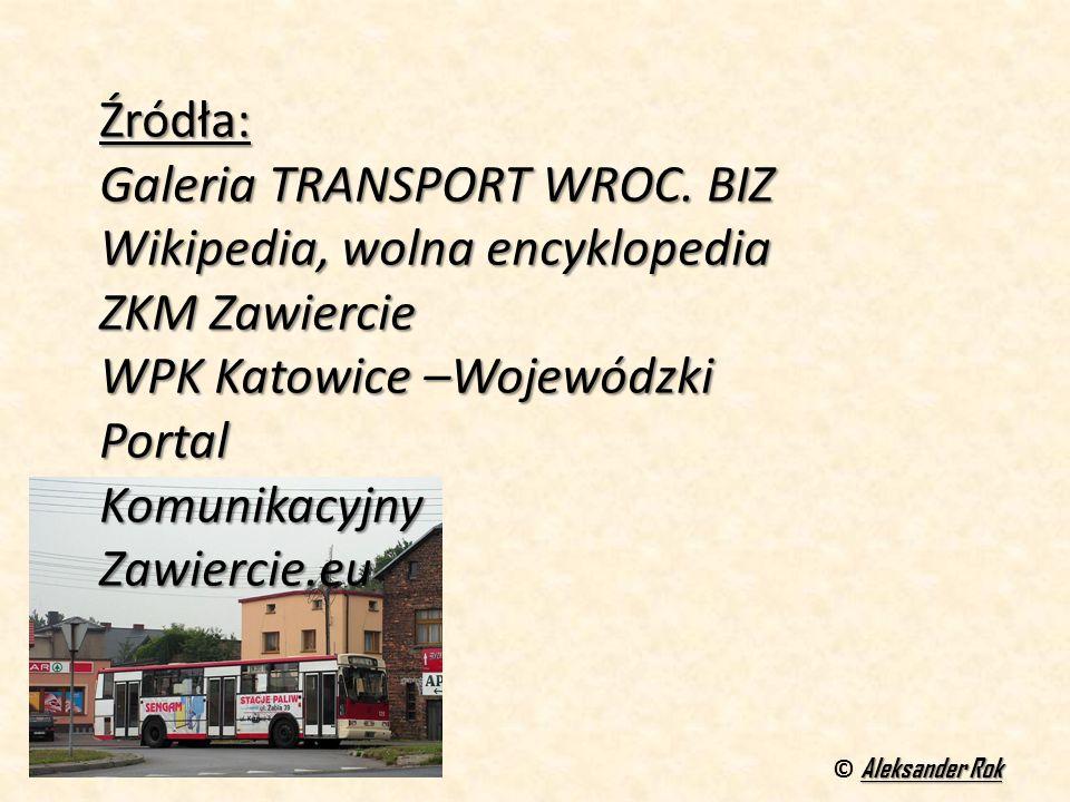 Źródła: Galeria TRANSPORT WROC. BIZ Wikipedia, wolna encyklopedia ZKM Zawiercie WPK Katowice –Wojewódzki Portal KomunikacyjnyZawiercie.eu