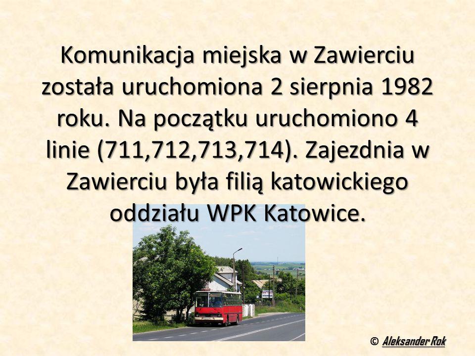 Komunikacja miejska w Zawierciu została uruchomiona 2 sierpnia 1982 roku. Na początku uruchomiono 4 linie (711,712,713,714). Zajezdnia w Zawierciu był