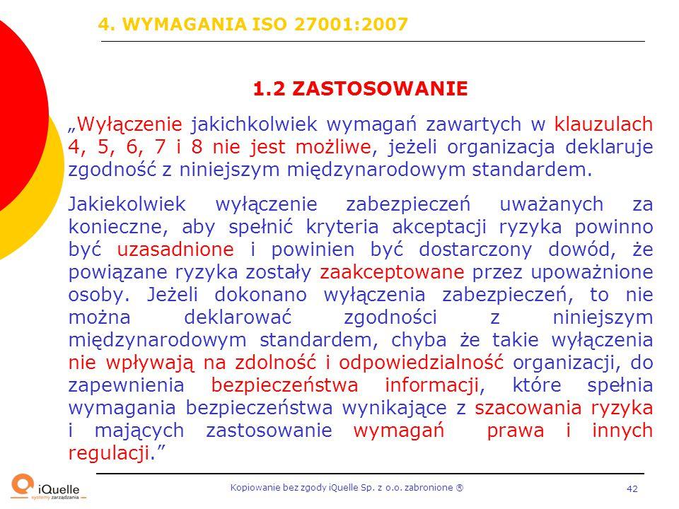 """Kopiowanie bez zgody iQuelle Sp. z o.o. zabronione Ⓡ 42 1.2 ZASTOSOWANIE """"Wyłączenie jakichkolwiek wymagań zawartych w klauzulach 4, 5, 6, 7 i 8 nie j"""