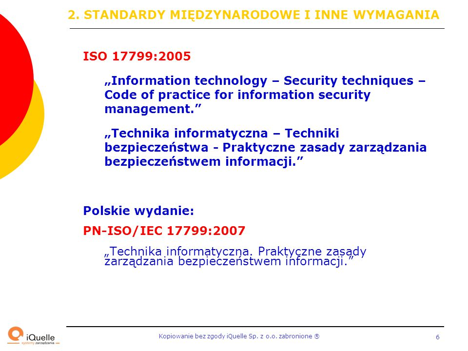"""Kopiowanie bez zgody iQuelle Sp. z o.o. zabronione Ⓡ 6 ISO 17799:2005 """"Information technology – Security techniques – Code of practice for information"""