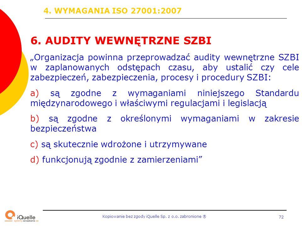 """Kopiowanie bez zgody iQuelle Sp. z o.o. zabronione Ⓡ 72 6. AUDITY WEWNĘTRZNE SZBI """"Organizacja powinna przeprowadzać audity wewnętrzne SZBI w zaplanow"""