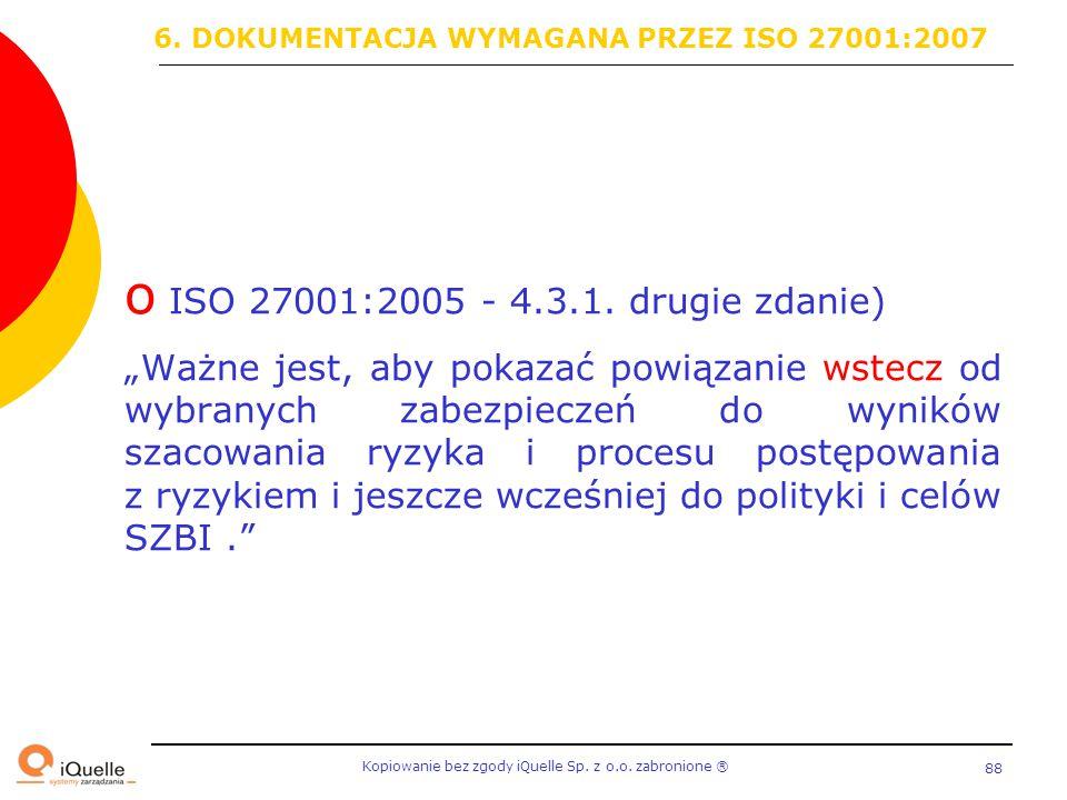 """Kopiowanie bez zgody iQuelle Sp. z o.o. zabronione Ⓡ 88 o ISO 27001:2005 - 4.3.1. drugie zdanie) """"Ważne jest, aby pokazać powiązanie wstecz od wybrany"""