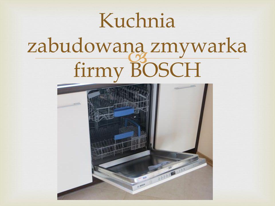  Kuchnia zabudowana zmywarka firmy BOSCH