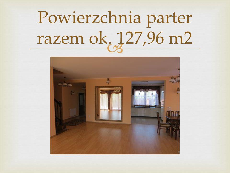  Powierzchnia parter razem ok. 127,96 m2