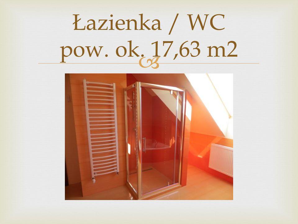  Łazienka / WC pow. ok. 17,63 m2