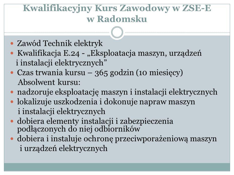 """Kwalifikacyjny Kurs Zawodowy w ZSE-E w Radomsku Zawód Technik elektryk Kwalifikacja E.24 - """"Eksploatacja maszyn, urządzeń i instalacji elektrycznych"""""""