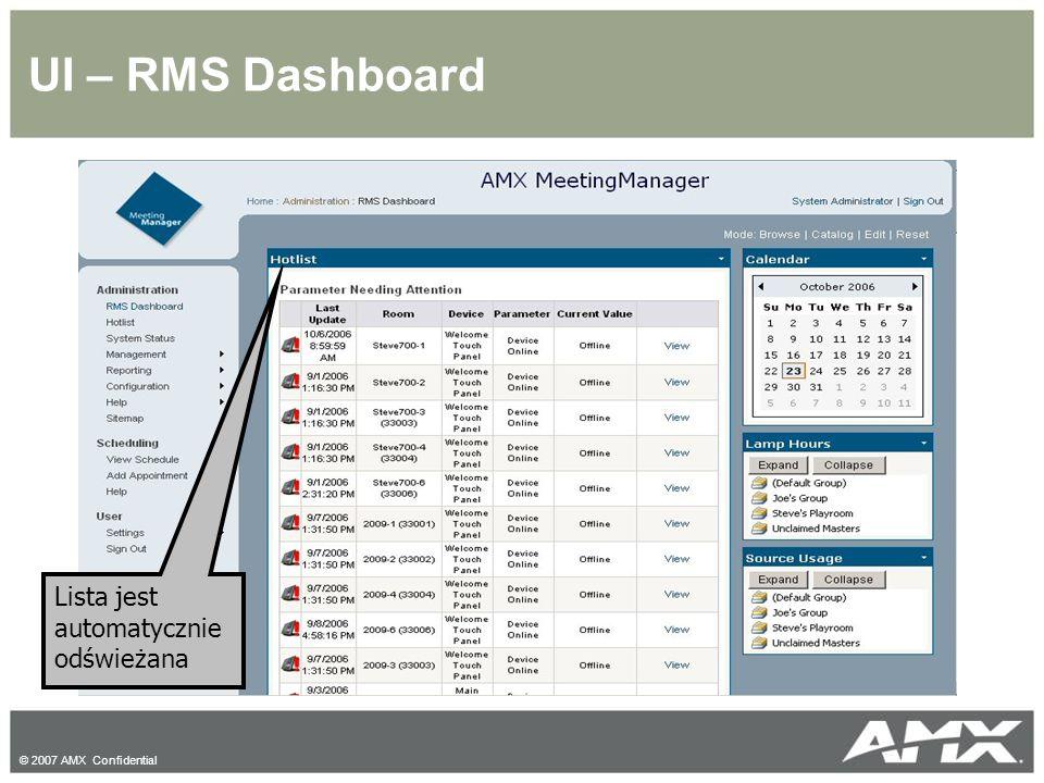 © 2007 AMX Confidential UI – RMS Dashboard Lista jest automatycznie odświeżana