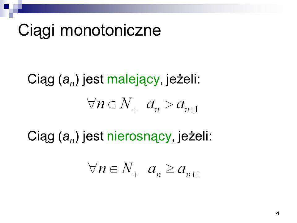 25 Twierdzenie o trzech ciągach Jeżeli ciągi (a n ), (b n ) i (c n ) spełniają warunki: to