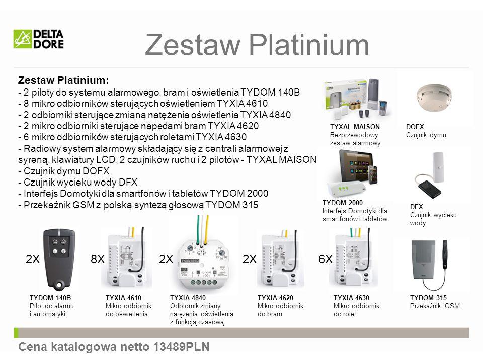 Zestaw Platinium DOFX Czujnik dymu TYDOM 315 Przekaźnik GSM Cena katalogowa netto 13489PLN TYXIA 4630 Mikro odbiornik do rolet TYDOM 140B Pilot do alarmu i automatyki TYXIA 4610 Mikro odbiornik do oświetlenia TYXIA 4620 Mikro odbiornik do bram 2X8X6X2X TYXIA 4840 Odbiornik zmiany natężenia oświetlenia z funkcją czasową 2X Zestaw Platinium: - 2 piloty do systemu alarmowego, bram i oświetlenia TYDOM 140B - 8 mikro odbiorników sterujących oświetleniem TYXIA 4610 - 2 odbiorniki sterujące zmianą natężenia oświetlenia TYXIA 4840 - 2 mikro odbiorniki sterujące napędami bram TYXIA 4620 - 6 mikro odbiorników sterujących roletami TYXIA 4630 - Radiowy system alarmowy składający się z centrali alarmowej z syreną, klawiatury LCD, 2 czujników ruchu i 2 pilotów - TYXAL MAISON - Czujnik dymu DOFX - Czujnik wycieku wody DFX - Interfejs Domotyki dla smartfonów i tabletów TYDOM 2000 - Przekaźnik GSM z polską syntezą głosową TYDOM 315 TYXAL MAISON Bezprzewodowy zestaw alarmowy TYDOM 2000 Interfejs Domotyki dla smartfonów i tabletów DFX Czujnik wycieku wody