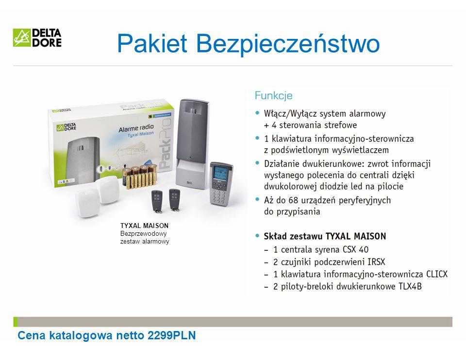 Pakiet Bezpieczeństwo Cena katalogowa netto 2299PLN TYXAL MAISON Bezprzewodowy zestaw alarmowy