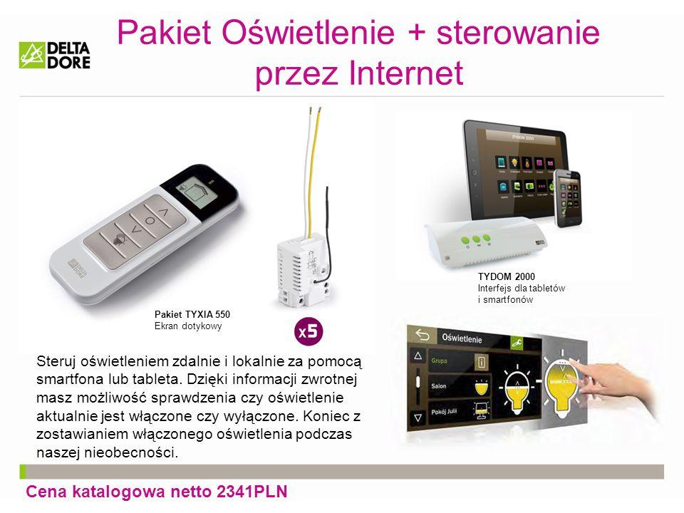 Pakiet Oświetlenie + sterowanie przez Internet Cena katalogowa netto 2341PLN Pakiet TYXIA 550 Ekran dotykowy TYDOM 2000 Interfejs dla tabletów i smart