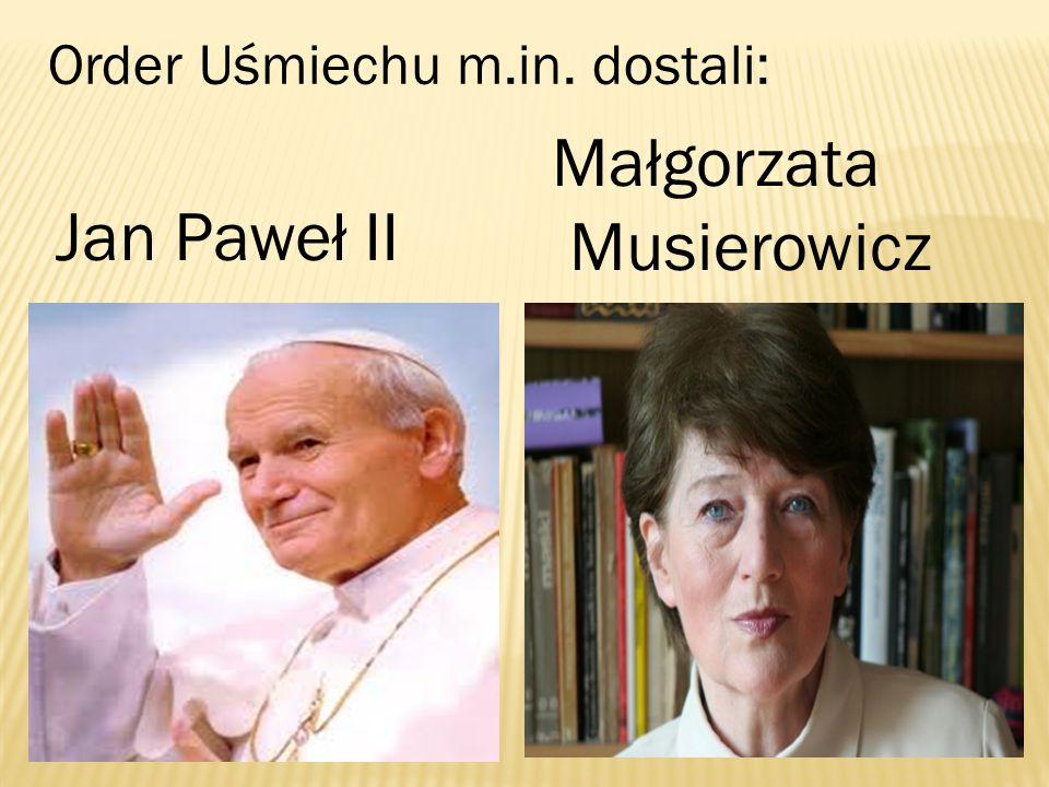Order Uśmiechu m.in. dostali: Jan Paweł II Małgorzata Musierowicz