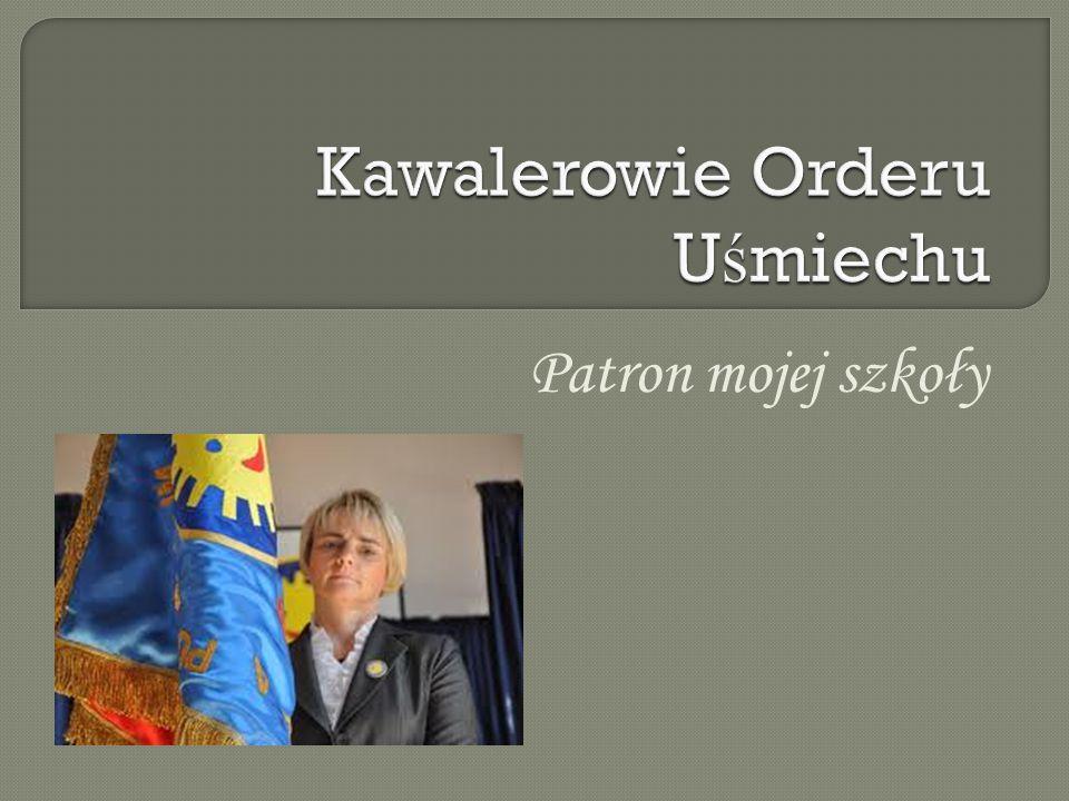 Order U ś miechu – mi ę dzynarodowe odznaczenie nadawane za dzia ł ania przynosz ą ce dzieciom rado ść.