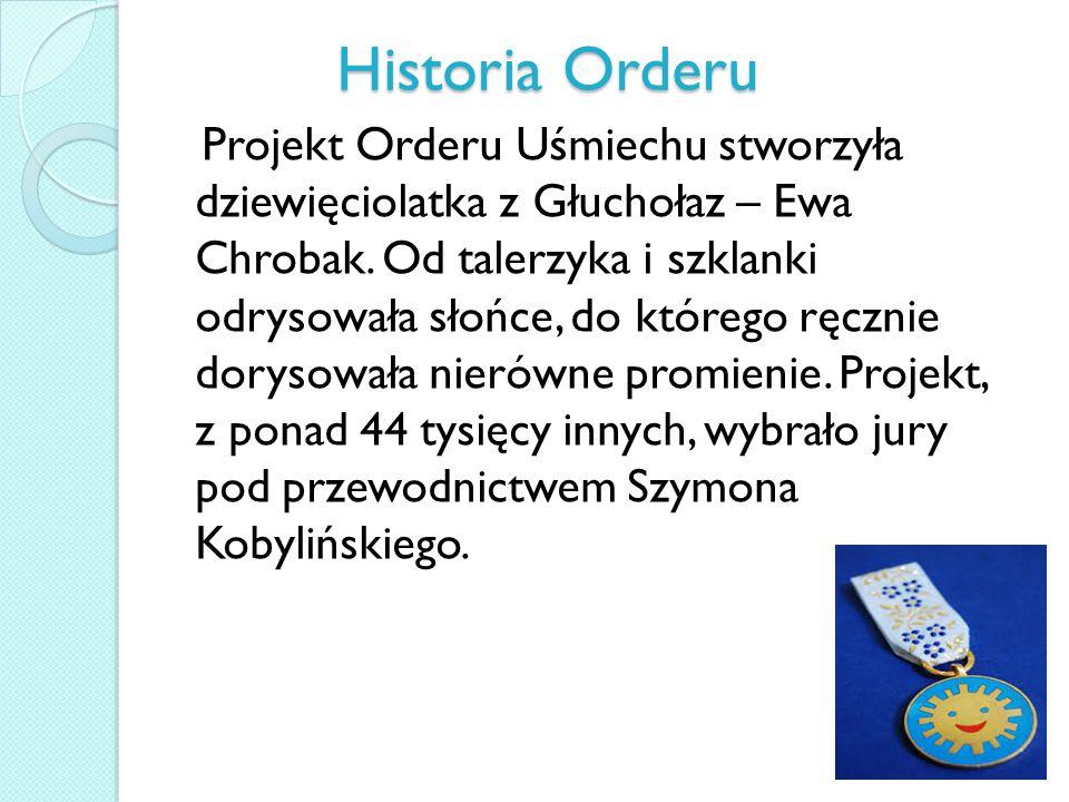 Historia Orderu Projekt Orderu Uśmiechu stworzyła dziewięciolatka z Głuchołaz – Ewa Chrobak.