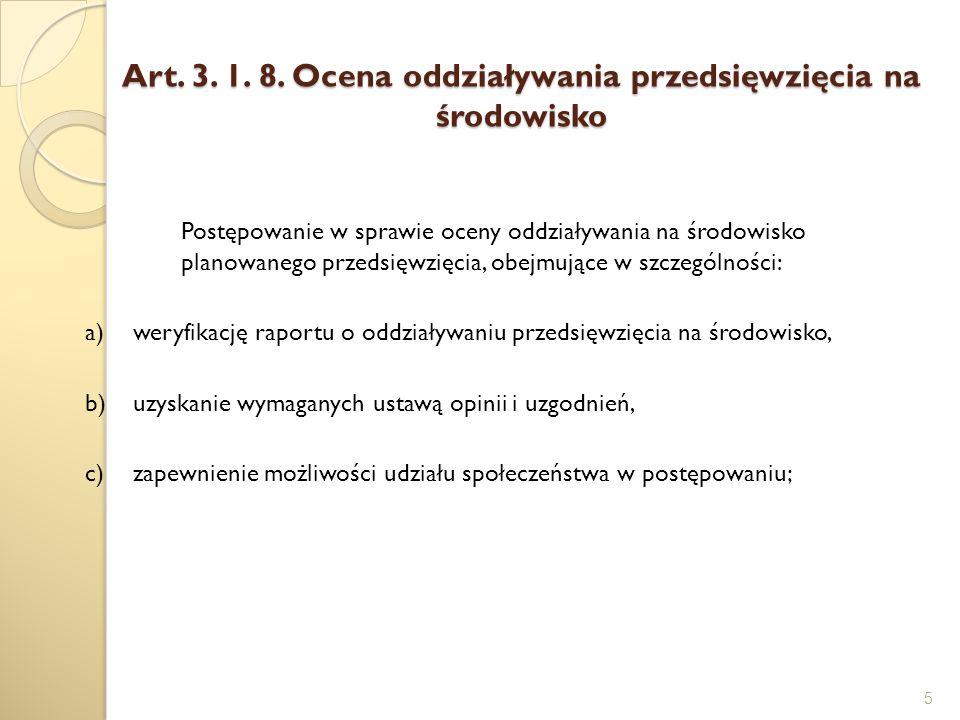 Art. 3. 1. 8. Ocena oddziaływania przedsięwzięcia na środowisko 5 Postępowanie w sprawie oceny oddziaływania na środowisko planowanego przedsięwzięcia