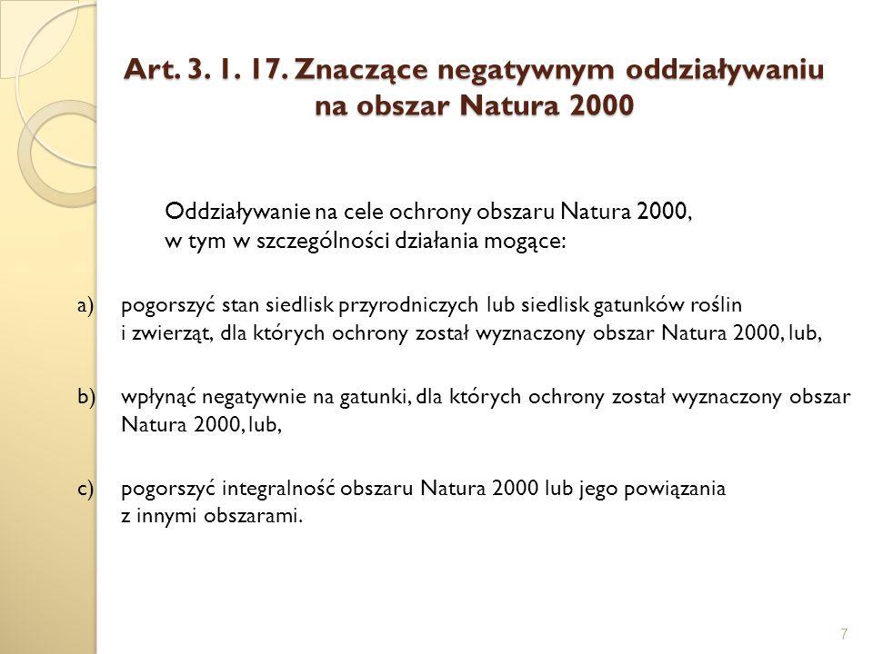 Art. 3. 1. 17. Znaczące negatywnym oddziaływaniu na obszar Natura 2000 7 Oddziaływanie na cele ochrony obszaru Natura 2000, w tym w szczególności dzia