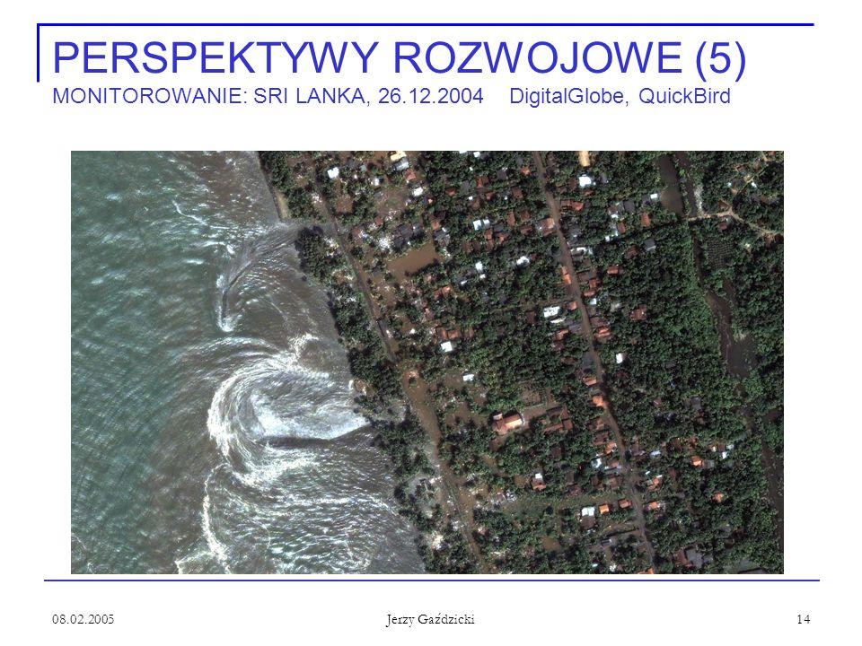 08.02.2005 Jerzy Gaździcki 14 PERSPEKTYWY ROZWOJOWE (5) MONITOROWANIE: SRI LANKA, 26.12.2004 DigitalGlobe, QuickBird