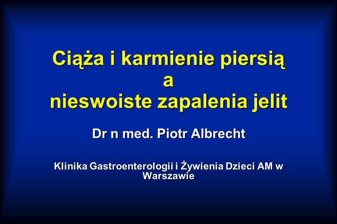 Ciąża i karmienie piersią a nieswoiste zapalenia jelit Dr n med.