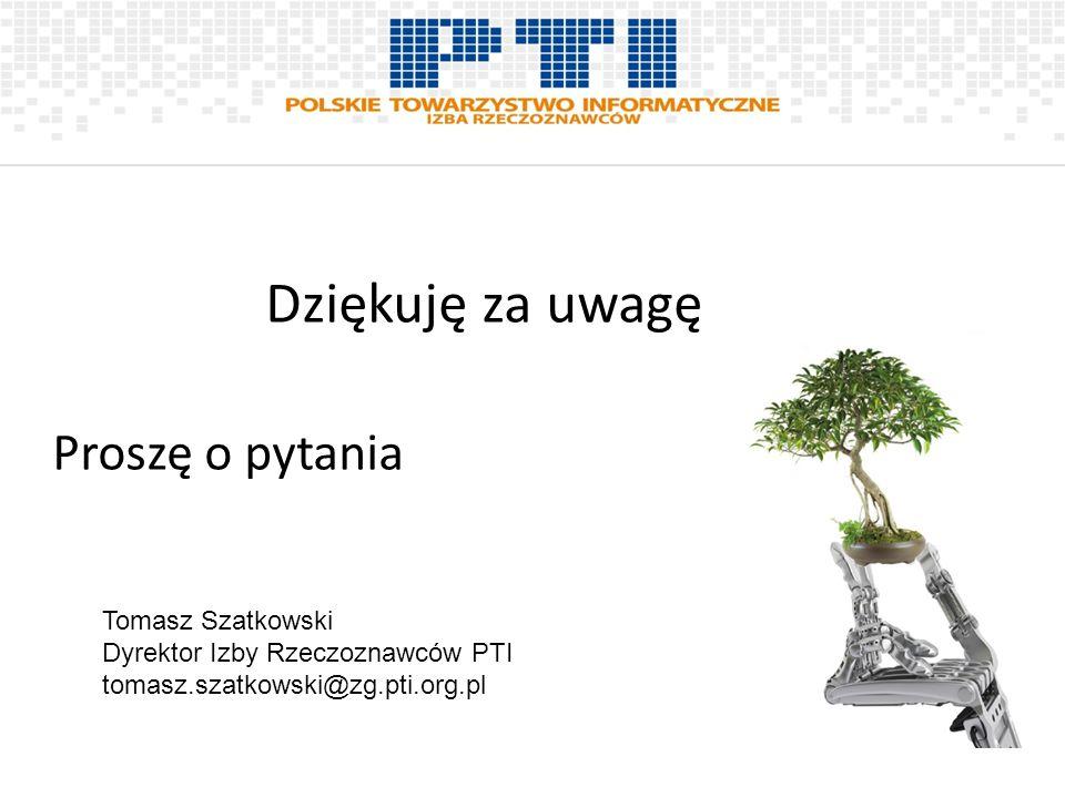 Dziękuję za uwagę Proszę o pytania Tomasz Szatkowski Dyrektor Izby Rzeczoznawców PTI tomasz.szatkowski@zg.pti.org.pl