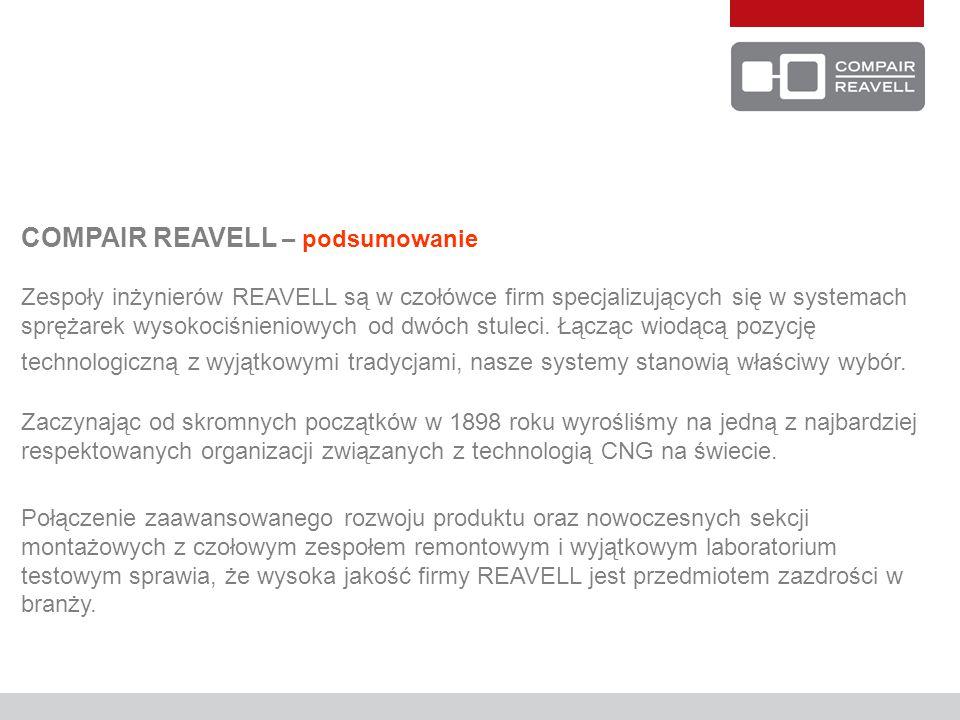 COMPAIR REAVELL – podsumowanie Zespoły inżynierów REAVELL są w czołówce firm specjalizujących się w systemach sprężarek wysokociśnieniowych od dwóch stuleci.