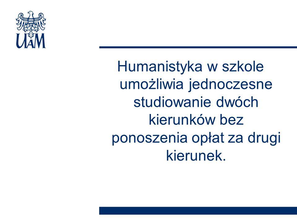 Humanistyka w szkole umożliwia jednoczesne studiowanie dwóch kierunków bez ponoszenia opłat za drugi kierunek.