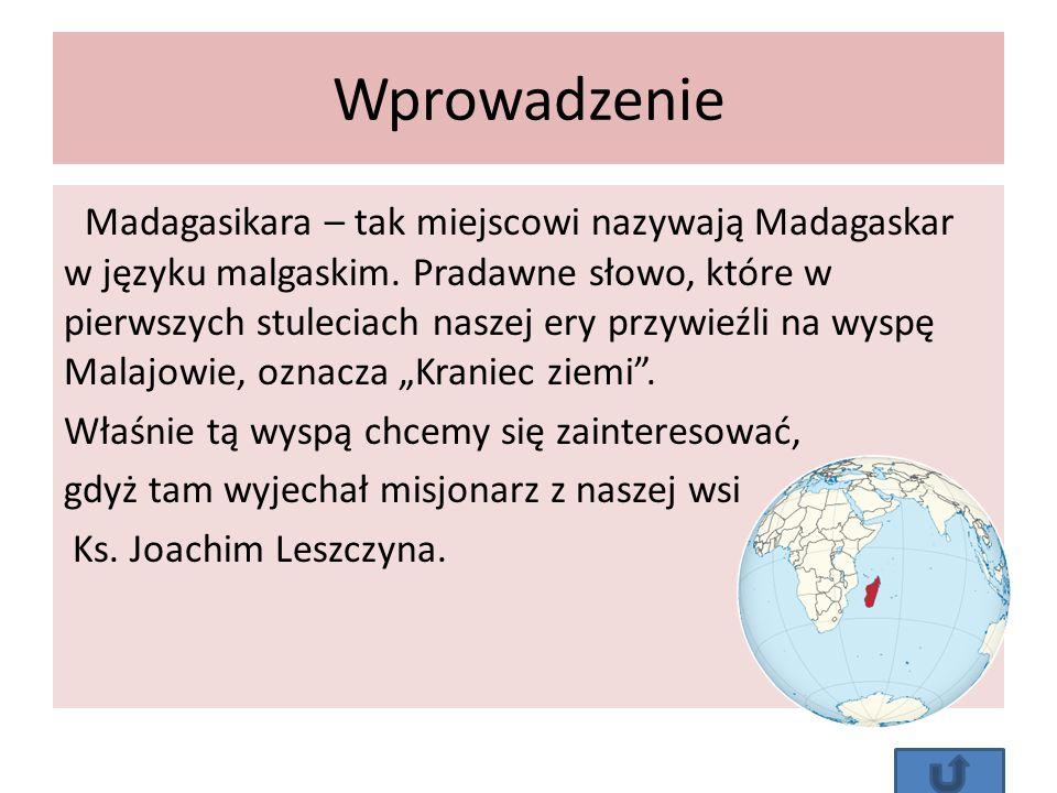 Wprowadzenie Madagasikara – tak miejscowi nazywają Madagaskar w języku malgaskim.